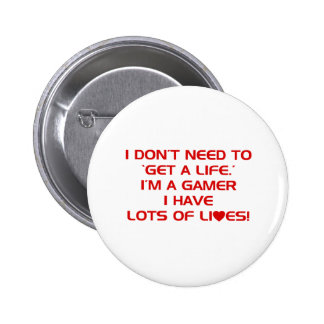 I've Got Lots Of Lives - Gamer Gaming Video Games Pin