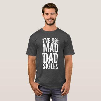 I'VE GOT MAD DAD SKILLS MENS' TSHIRT