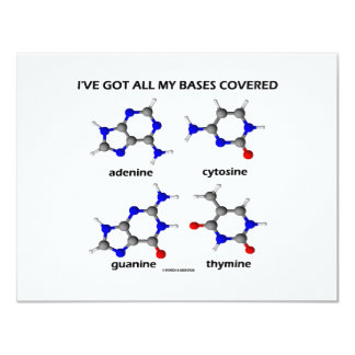 I've Got My Bases Covered (Chemistry DNA Bases) 11 Cm X 14 Cm Invitation Card