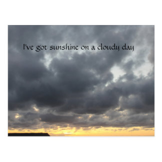 Ive got sunshine on a cloudy day postcard
