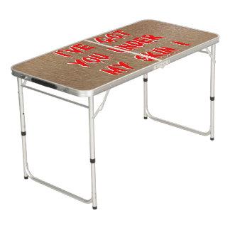 I've got you under my skin ! beer pong table