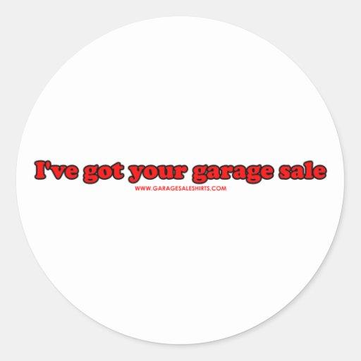 Ive Got Your Garage Sale T Round Sticker