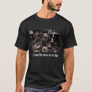 I've had the time of my life T-Shirt