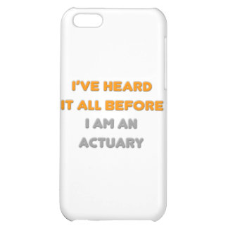 I've Heard It All Before .. Actuary iPhone 5C Covers