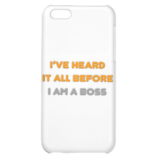 I've Heard It All Before .. Boss iPhone 5C Case