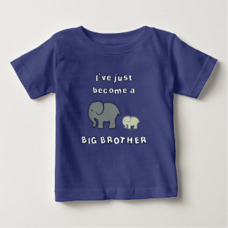 I've just become a BIG BROTHER Baby T-Shirt