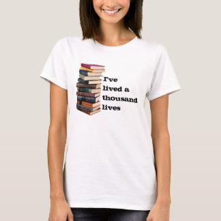 I've lived a thousand lives T-Shirt