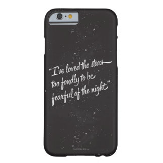I've Loved The Stars Barely There iPhone 6 Case