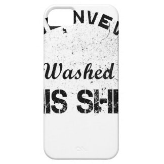 I've never washed this shirt barely there iPhone 5 case