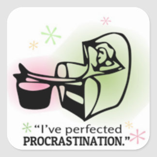 I've perfected procrastination square sticker