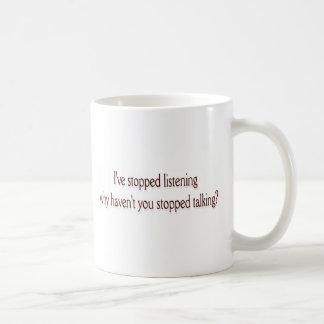 I've stopped listening coffee mug