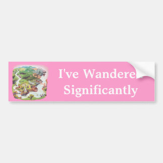 I've Wandered Significantly Bumper Sticker