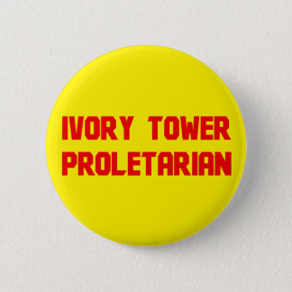 Ivory Tower Proletarian 6 Cm Round Badge