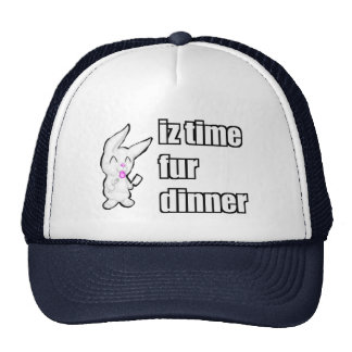 IZ TIME FUR DINNER CAP
