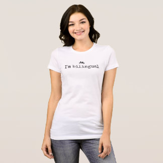 Ja, I'm bilingual T-Shirt