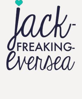 Jack Freaking Eversea Tees
