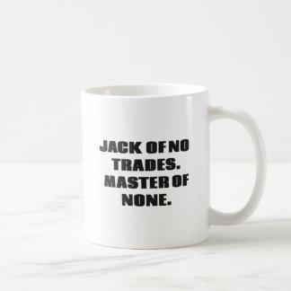 Jack of no trades, master of none coffee mug