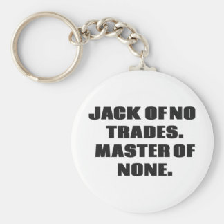 Jack of no trades, master of none key ring