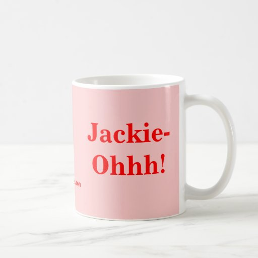 Jackie-Ohhh! Mug