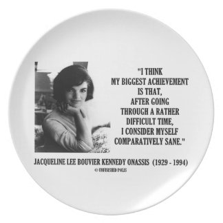 Jacqueline Kennedy Comparatively Sane Quote Dinner Plates