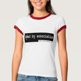 Jaded By Association T-Shirt