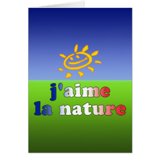 J'aime La Nature I Love Nature in French Card
