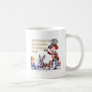 Jam Yesterday or Jam Tomorrow But Never Jam Today! Coffee Mug
