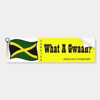 Jamaican  bumper stickers-what a gwaan bumper sticker