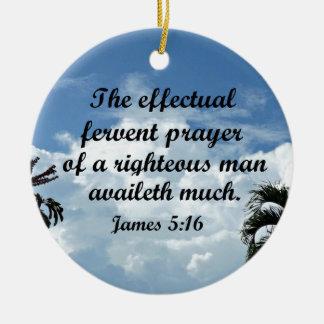 James 5:16 The effectual fervent prayer of Round Ceramic Decoration