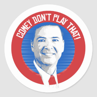 James Comey Seal - Comey Don't Play That - -