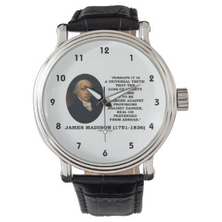James Madison Loss Of Liberty At Home Danger Quote Wrist Watches