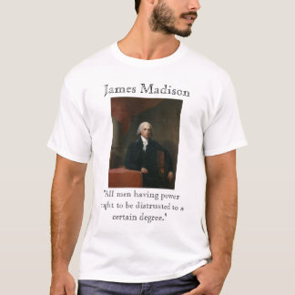 James Madison on Power T-Shirt