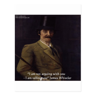 """James Whistler """"I'm Telling You"""" Quote Postcard"""