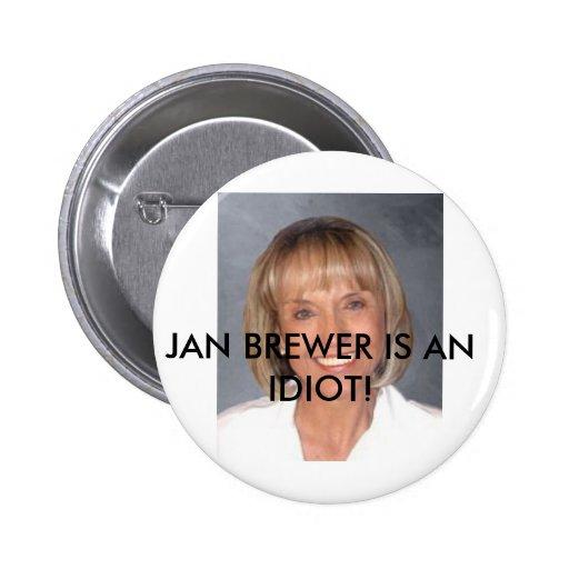 Jan Brewer is an idiot Button