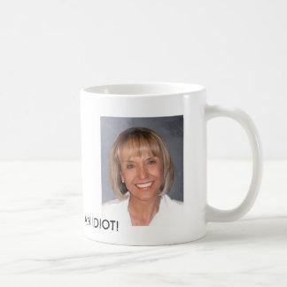Jan Brewer is an idiot Classic White Coffee Mug