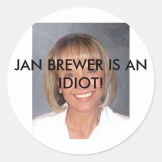 Jan Brewer is an idiot Round Sticker