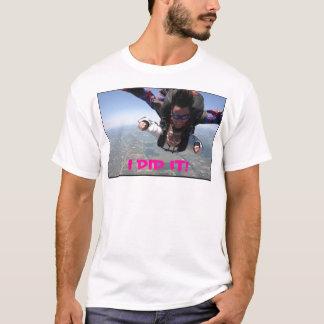 Jana skydiving I DID IT! 41 T-Shirt