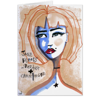 Jane Bleeds Stardust and Champagne Card