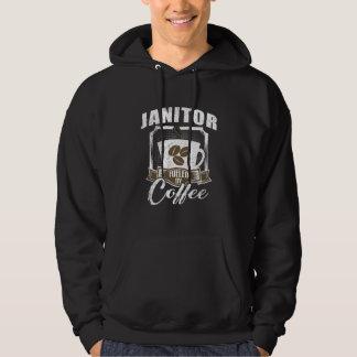 Janitor Fueled By Coffee Hoodie