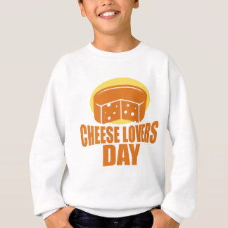 January 20th - Cheese Lovers Day Sweatshirt