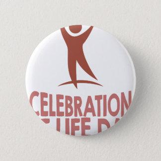 January 22nd - Celebration Of Life Day 6 Cm Round Badge