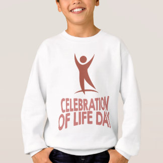 January 22nd - Celebration Of Life Day Sweatshirt