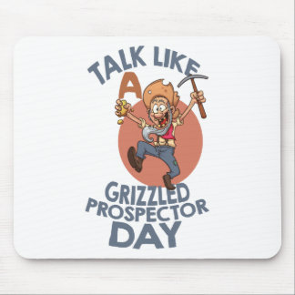 January 24th - Talk Like A Grizzled Prospector Day Mouse Pad