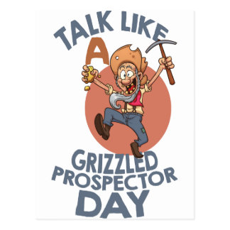 January 24th - Talk Like A Grizzled Prospector Day Postcard