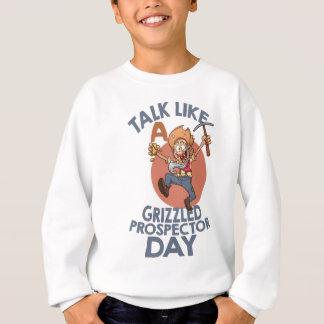 January 24th - Talk Like A Grizzled Prospector Day Sweatshirt