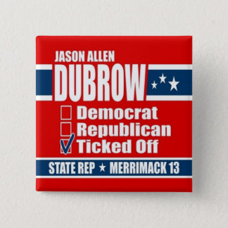 Jason Allen Dubrow for State Rep 15 Cm Square Badge