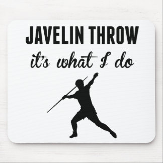 Javelin Throw It's What I Do Mousepads