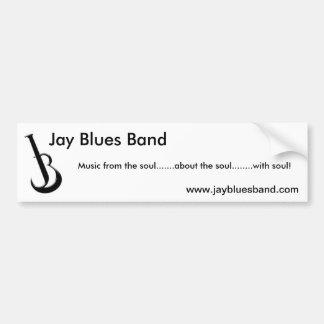 Jay Blues Band - Bumper Sticker w/soul Car Bumper Sticker