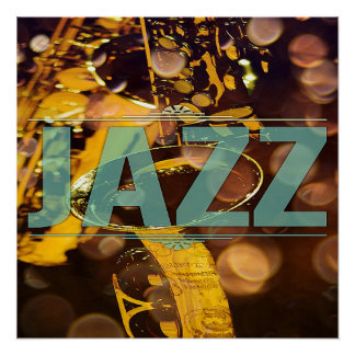 JAZZ Beautiful Poster With Saxaphone