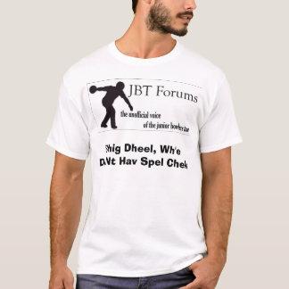 JBT Forums Spell Check Shirt
